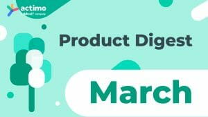 Product Digest, Actimo app in March, Employee Engagement, Employee App